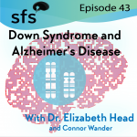 SFS ep 43 Down Syndrome and Alzheimer's Disease